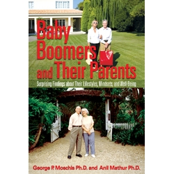 Baby Boomers and Their Parents by George Moschis and Anil Mathur