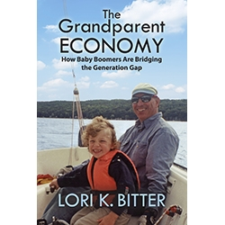 The Grandparent Economy by Lori K. Bitter
