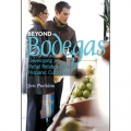 Beyond Bodegas by Jim Perkins