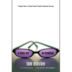 A Clear Eye for Branding by Tom Asacker