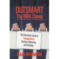 Outsmart the MBA Clones by Dan Herman, PhD