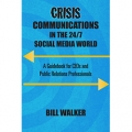 Crisis Communications in the 24/7 Social Media World