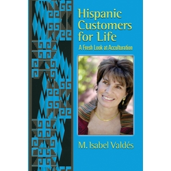 Hispanic Customers for Life by Isabel Valdes