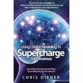 Using Choice Modeling to Supercharge Your Business by Chris Diener