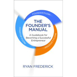 The Founder's Manual by Ryan Frederick