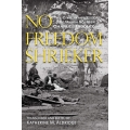 No Freedom Shrieker by Katherine M. Aldridge