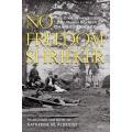 No Freedom Shrieker by Katherine M. Aldridge