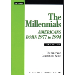The Millennials: Americans Born 1977 to 1994, 4th ed.