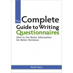 The Complete Guide to Writing Questionnaires by David Harris