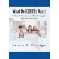 What Do HENRYs Want? by Pam Danziger