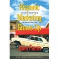 Hispanic Marketing Grows Up by Juan Faura