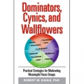 Dominators, Cynics, and Wallflowers