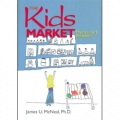 The Kids Market: Myths & Realities by James U. McNeal