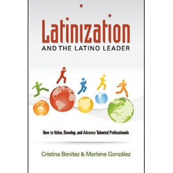Latinization and the Latino Leader, by Marlene Gonzalez and Cristina Benitez