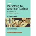 Marketing to American Latinos Part 2 by Isabel Valdes