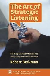 The Art of Strategic Listening by Robert Berkman