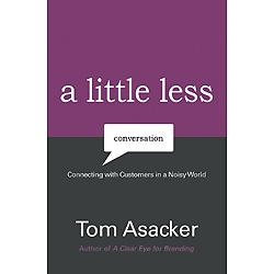 A Little Less Conversation by Tom Asacker