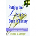 Putting the Luxe Back in Luxury by Pamela Danziger