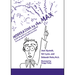 Moderating to the Max by Jean Bystedt, Siri Lynn, and Deborah Potts, PhD