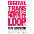 Digital Transformation: The Infinite Loop by Paul Miser