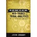 We are Many, We are One: Neo-Tribes and Tribal Analytics in 21st Century America by John Zogby