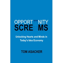 Opportunity Screams by Tom Asacker