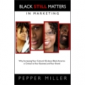 Black STILL Matters in Marketing by Pepper Miller