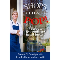 Shops that POP! 7 Steps to Extraordinary Retail Success by Pam Danziger