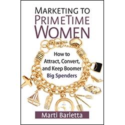 Marketing to PrimeTime Women by Marti Barletta