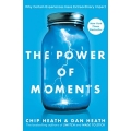 The Power of Moments by Chip Heath & Dan Heath
