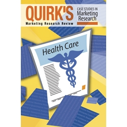 Quirk's Case Studies In Marketing Research: Health Care