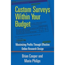 Custom Surveys Within Your Budget by Brian Cooper and Maria Phillips