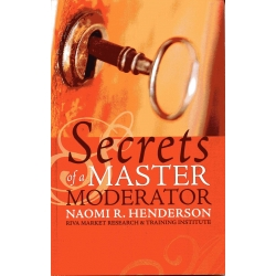 Secrets of a Master Moderator by Naomi Henderson