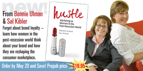New from PMP--Hustle: Marketing to Women in the Post-Recession World