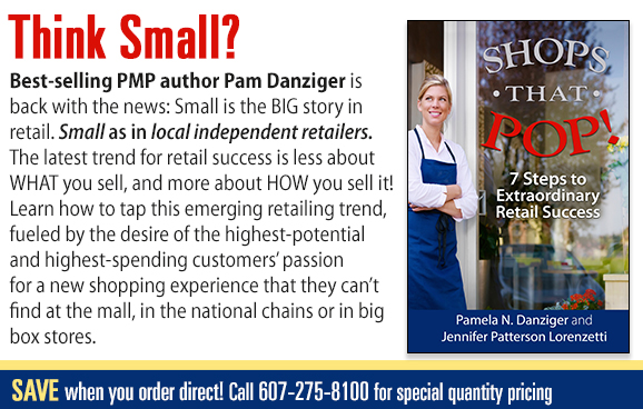 Learn why SMALL is the BIG story in retail and how to make your shop POP!